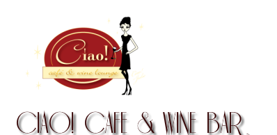 Ciao! Cafe & Wine Lounge